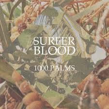 #5)Surfer Blood // 1000 Palms